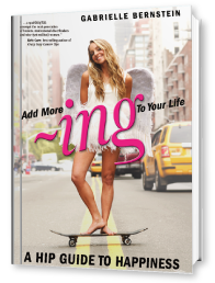Gabby Bernstein, Add More ~ing To Your Life